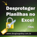 Desbloquear ou Desproteger Planilha do Excel