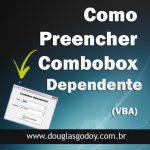 Como preencher combobox dependente com VBA